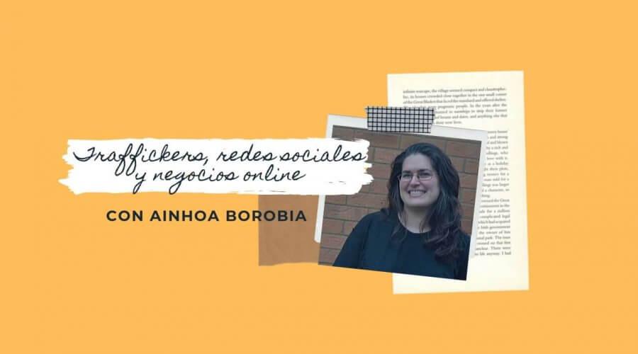 Traffickers redes sociales y negocios online con Ainhoa Borobia